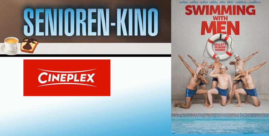 "Seniorenkino: ""Swimming with Men - Ballett in Badehosen"""
