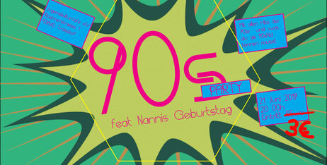 90s PARTY feat. Nanni's Geburtstag