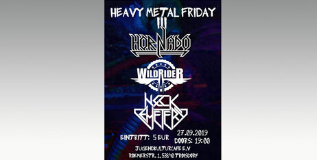 Heavy Metal Friday III mit Hornado WildRider und Neck Cemetery